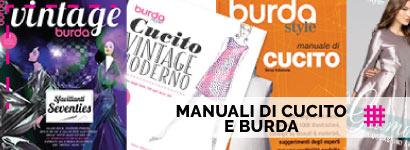 Manuali di Cucito Burda, diversi libri e manuali dove trovare tantissime informazioni interessanti e consigli pratici per realizzare capi d'abbigliamento che cadano alla perfezione su di voi.